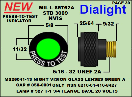 39 ms25041-13 cap 10-25-17.png Aircraft Edge Lit Panel, Cockpit Edge Lit Panels  nvis panel  mil-dtl-7788 panels edge lit led panel led backlight panel led panel light   flush mount led panel light custom size led light panels MIL-DTL-7788 H PANELS INFORMATION INTEGRALLY  NVIS Edge Lit Panels for Night Vision Illuminated Panels & Light Plates   MIL-DTL-7788 H PANELS INFORMATION INTEGRALLY  MIL-SPECS-MIL-DTL MIL-DTL-7788H, DETAIL SPECIFICATION: PANELS, INFORMATION, INTEGRALLY ILLUMINATED  MIL-DTL-7788 G PANELS INFORMATION INTEGRALLY night vision goggles for general aviation smd integrations nvis modification LEDs long life cold lighting panels nvg filter panel upgrades avionics cockpit integrally illuminated panel nvis nvis keyboard panel fabrication Integrated Control Panels, Integrated and nvis panel integration cockpit nvis upgrades Illuminated Information Panels   NIGHT VISION  lluminated Panels - International nvis LEDs source nvis keyboard panel operational night vision keyboard panel helicopters  night vision dashboard panel helicopters  night operations nvis panels helicopters  night operations nvis cockpit helicopters edge lit panels avionics panel LED Technology nvg avionics edge lit panels Nvis lighting modifications  Custom Size & Shape Led Panel - LED Backlit Panels night vision  Refurbishing old Panels to night vision   avionics  Custom LED Panel Light For nvg upgrades avionics NVIS Edge Lit Panels for Night vision Avionics nvis panels upgrades  helicopters nvis lighting panel components aircraft illuminated panels RETROFITING NVIS AIRCRAFT PANEL LIGHTING  PLCC-SMD NIGHT VISION  Aircraft Edge Lit Panel, Cockpit Edge Lit Panels night vision ANNUNCIATOR PANEL LIGHTING NVIS UPGRADES CESSNA PANEL LOW VOLTAGE NVIS PANELS INTERNATIONAL AVIONICS 82 NVIS REFURBISHED COCKPIT PANELS Avionics Panel lighting pilots of America NVIS MODIFICATIONS Avionics aircraft control panels NVIS MODIFICATIONS Avionics laser engraving backlit panels NVIS MODIFICATIONS Avionics Nv
