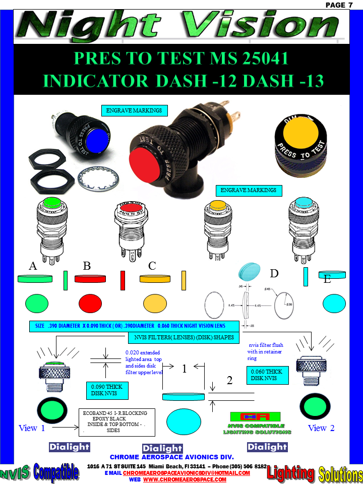 """# 10- KEY WORD  DIALIGHT  MS25041 PRESS -TO- TEST INDICATOR GREEN A 850-1030-0001-504 DIALIGHT NVIS VERSION (NO) DIMMER   GREEN B 850-1030-0002-504 DIALIGHT NVIS VERSION (NO) DIMMER   800-1030-0331-504 Dialight  dialight 801-1030-03-504  socket DIALIGHT 800-1030-03-504 DIALIGHT  MS25041- dialight 850-0005 nvis indicator cap Nvis Green A Press-To-Test PMI Cap, Non-Dimming press to test indicator lights  800-1030-03-504 DIALIGHT 800103003504 DIALIGHT 800-1030-03-504 LENS HOLDER GREEN A 851-1030-0003-504 DIALIGHT NVIS VERSION     DIMMER    ASSEMBLY Nvis YELLOW CLASS A-B 850-1030-0003-504  YELLOW CLASS A – B 851-1030-0003-504 DIALIGHT NVIS VERSION     DIMMER    ASSEMBLY 851-1030-0003-504 DIALIGHT NVIS DIALIGHT 800-1030-0333-504 36884300111203, 36884300111203, 15/32, T-1 3/4 midget flange, 15/32"""" Red Incand. PMI Assembly, Red. 8000331500, 8000331500, 15/32, Non-Dimming, Red Press-To-Test PMI Cap, Non-Dimming, Red. 8000332500, 8000332500, 15/32, Non-Dimming,  Green Press-To-Test PMI Cap, Non-Dimming, Green. DIALIGHT NVIS VERSION (NO) DIMMER GREEN B 851-1030-0002-504 DIALIGHT NVIS VERSION     DIMMER    ASSEMBLY 850-0001 Nvis Indicator Cap   850-0002 nvis indicator cap 850-0003 nvis indicator cap  850-004-1030-0001-504 850-004-1030-0002-504 MS25041 nvis indicator MS25041 nvis indicator 850-004-1030-0003-504 MS25041 nvis indicator 850-1030-0001-504 MS25041- nvis indicator 801-0330-500  indicator  dialight Yellow (amber) Press‑To‑Test 850-1030-0003-504 MS25041 nvis indicator  851-1030-0001-504 MS25041  nvis indicator   800-0337-500  dialight   DIALIGHT  MS25041-1 PRESS- TO- TEST INDICATOR DIALIGHT  MS25041-2 PRESS- TO- TEST INDICATOR DIALIGHT  MS25041-3 PRESS- TO- TEST INDICATOR DIALIGHT  MS25041-4 PRESS- TO- TEST INDICATOR DIALIGHT  MS25041-5 PRESS- TO- TEST INDICATOR DIALIGHT  MS25041-6 PRESS- TO- TEST INDICATOR DIALIGHT  MS25041-7 PRESS- TO- TEST INDICATOR DIALIGHT  MS25041-8 PRESS- TO- TEST INDICATOR DIALIGHT  MS25041-10 PRESS- TO- TEST INDICATOR DIALIGHT  MS25041-11 PRES"""