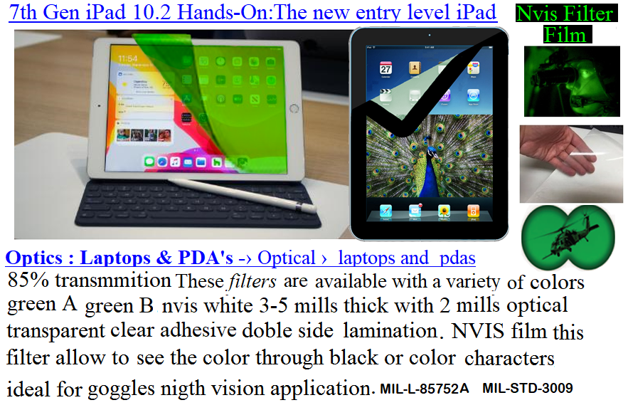 31. 7th Gen iPAD 10.2 Hands-On 5-12-20 Panasonic Cf-52 (FPDC20-CF 52-CF 19 330 SMD PLCC LED 955 SMD PLCC LED L-65196-A0603-003 L-65330-A0603-003 L-65197-B0603-003 955 SMD PLCC LED L-65250-B0603-003 L-65648-W0603-003 L-65951-W0603-003 L-65401-Y0603-003 L-65402-Y0603-003   L-65403-R0603-003  L-65196-A0805-003 L-65330-A0805-003 L-65197-B0805-003 L-65250-B0805-003 L-65648-W0805-003 L-65951-W0805-003 L-65401-Y0805-003 L-65402-Y0805-003 L-65403-R0805-003L-65196-A1206-002 L-65330-A1206-002 L-65197-B1206-002L-65250-B1206-002L-65648-W1206-002 L-65951-W1206-002L-65401-Y1206-002 955 LED L-65402-Y1206-002  L-65403-R1206-002 L-65196-A1206-003 L-65330-A1206-003 L-65197-B1206-003 L-65250-B1206-003 L-65648-W1206-003L-65951-W1206-003L-65401-Y1206-003L-65402-Y1206-003  955 LED HELICOPTERS NIGHT VISION LIGHTING   955 NVIS FILTER L-65403-R1206-003L-65196-A320-001L-65330-A320-001 L-65197-B320-001 L-65250-B320-001 L-65648-W320-001 L-65951-W320-001 L-65401-Y320-001 L-65402-Y320-001 L-65403-R320-001 L-65196-A670-001 L-65330-A670-001 L-65197-B670-001 L-65250-B670-001 L-65648-W670-001 L-65951-W670-001 L-65401-Y670-001 L-65401-Y670-001 L-65403-R670-001 L-65196-A460-001 L-65196-A460-001 L-65197-B460-001  L-65250-B460-001 L-65648-W460-001 L-65951-W460-001 L-65401-Y460-001 955 Night Vision Imaging Systems (NVIS)  955 NVIS Aircraft Upgrades   Night Vision Goggles 955 PILOT NIGHT VISION NVIS ILLUMINATION  955 LED SWITCHES, KEYBOARDS, DIALS, AND DISPLAYS 955 COCKPIT MODIFICATION 955 NVIS compatible lights    955 NVIS filters . NVG lighting 955 NVG lighting control panel customized 955 SMD LED   955 NVIS compatible lights  955 NVIS compatible lights CHIP  955 SMD LED NVIS   955 SMD LED NIGHT VISION  955 SMD PLCC LED AVIONICS 955 AVIONICS NIGHT VISION LIGHTING 955 AVIONICS MODIFICATIONS TO NIGHT VISION  955 LED AVIONICS UPGRADES TO NVIS 955 LED NVIS GREEN A 955 IMPACT SOLAR FILTER NVIS 955 LED NVIS GREEN B  955 LED NVIS WHITE  955 LED NVIS RED  955 LED AIRBUS A 400 GREEN   955-001 SMD PLCC LED 955-00