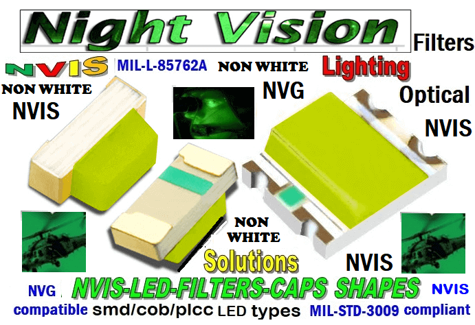 670 SMD-PLCC LED NON NVIS WHITE PCB CARNADA 670-001 SMD LED NVIS NON-WHITE FILTER CAP   670-001 SMD LED NVIS NON-WHITE PCB  670-001 SMD-PLCC LED NON NVIS WHITE FILTER CAP   670-001 SMD-PLCC LED NON NVIS WHITE PCB  NFSW157AT-H3 NICHIA SMD-PLCC LED NON NVIS WHITE CARNADA  NSCW100 NICHIA SMD-PLCC LED NON NVIS WHITE CARNADA   NSCW455AT NICHIA SMD-PLCC LED NON NVIS WHITE  NSSW100BT NICHIA SMD-PLCC LED NON NVIS WHITE   330-001 SMD LED NVIS NON-WHITE FILTER CAP       330-001 SMD LED NVIS NON-WHITE PCB   330-001 SMD-PLCC LED NON NVIS WHITE FILTER CAP       330-001 SMD-PLCC LED NON NVIS WHITE PCB   NSSW204BT NICHIA SMD-PLCC LED NON NVIS WHITE     NESSW064AT NICHIA SMD-PLCC LED NON NVIS WHITE    L-65196-A0603-003 L-65330-A0603-003 L-65197-B0603-003  L-65250-B0603-003 L-65648-W0603-003 L-65951-W0603-003 L-65401-Y0603-003 L-65402-Y0603-003   L-65403-R0603-003  L-65196-A0805-003 L-65330-A0805-003 L-65197-B0805-003 L-65250-B0805-003 L-65648-W0805-003 L-65951-W0805-003 460-001 SMD LED NVIS NON-WHITE FILTER CAP 460-001 SMD LED NVIS NON-WHITE PCB  460-001 SMD-PLCC LED NON NVIS WHITE FILTER CAP 460-001 SMD-PLCC LED NON NVIS WHITE PCB  460 SMD-PLCC LED NON NVIS WHITE    L-65401-Y0805-003 L-65402-Y0805-003 L-65403-R0805-003L-65196-A1206-002 L-65330-A1206-002 L-65197-B1206-002L-65250-B1206-002L-65648-W1206-002 L-65951-W1206-002L-65401-Y1206-002 955 SMD PLCC LED 955 LEDL-65402-Y1206-002  L-65403-R1206-002 L-65196-A1206-003 L-65330-A1206-003 L-65197-B1206-003 L-65250-B1206-003 L-65648-W1206-003L-65951-W1206-003L-65401-Y1206-003L-65402-Y1206-003L-65403-R1206-003L-65196-A320-001L-65330-A320-001 955 LED NVIS 955 LED HELICOPTERS NIGHT VISION LIGHTING   955 NVIS FILTER  L-65197-B320-001 L-65250-B320-001 L-65648-W320-001 L-65951-W320-001 L-65401-Y320-001 L-65402-Y320-001 L-65403-R320-001 L-65196-A670-001 L-65330-A670-001 L-65197-B670-001 L-65250-B670-001 L-65648-W670-001 L-65951-W670-001 L-65401-Y670-001 L-65401-Y670-001 L-65403-R670-001 L-65196-A460-001 L-65196-A460-001 L-65197-B460-001  L-65250-B460-001 L-65648-W460-001 L-65951-W460-001 L-65401-Y460-001 955 Night Vision Imaging Systems (NVIS)  955 NVIS Aircraft Upgrades | Night Vision Goggles 955 PILOT NIGHT VISION NVIS ILLUMINATION  955 LED SWITCHES, KEYBOARDS, DIALS, AND DISPLAYS 955 COCKPIT MODIFICATION 955 NVIS compatible lights  955 NVIS filters . NVG lighting 955 NVG lighting control panel customized 955 SMD LED 955 NVIS compatible lights  955 NVIS compatible lights CHIP  955 SMD LED NVIS  955 SMD LED NIGHT VISION  955 SMD PLCC LED AVIONICS 955 AVIONICS NIGHT VISION LIGHTING 955 AVIONICS MODIFICATIONS TO NIGHT VISION   955 LED AVIONICS UPGRADES TO NVIS 955 LED NVIS GREEN A 955 IMPACT SOLAR FILTER NVIS 955 LED NVIS GREEN B  955 LED NVIS WHITE  955 LED NVIS RED  955 LED AIRBUS A 400 GREEN 955-001 SMD PLCC LED 955-001 LED   955-001 LED NVIS  955-001 LED HELICOPTERS NIGHT VISION LIGHTING 955-001 NVIS FILTER 955-001 Night Vision Imaging Systems (NVIS) 955-001 PILOT NIGHT VISION NVIS ILLUMINATION  955-001 NVIS Aircraft Upgrades | Night Vision Goggles  955-001 LED SWITCHES, KEYBOARDS, DIALS, AND DISPLAYS 955-001 COCKPIT MODIFICATION  955-001 NVIS compatible lights    955-001 NVIS filters . NVG lighting  955-001 NVG lighting control panel customized   955-001 SMD LED 955-001 NVIS compatible lights  955-001 NVIS compatible lights CHIP 955-001 SMD LED NVIS 955-001 SMD LED NIGHT VISION 955-001 SMD PLCC LED AVIONICS 955-001 AVIONICS NIGHT VISION LIGHTING 955-001 AVIONICS MODIFICATIONS TO NIGHT VISION 955-001 LED AVIONICS UPGRADES TO NVIS 955-001 LED NVIS GREEN A 955-001 IMPACT SOLAR FILTER NVIS 955-001 LED NVIS GREEN B 955-001 LED NVIS WHITE 955-001 LED NVIS RED 955-001 LED AIRBUS A 400 GREEN 670 SMD LED 670 NVG lighting control panel customized  670 NVIS filters . NVG lighting  670 NVIS compatible lights  670 COCKPIT MODIFICATION 670 LED SWITCHES, KEYBOARDS, DIALS, AND DISPLAYS  670 NVIS Aircraft Upgrades | Night Vision Goggles  670 PILOT NIGHT VISION NVIS ILLUMINATION  670 Night Vision Imaging Systems (NVIS  670 NVIS FILTER 670 LED HELICOPTERS NIGHT VISION LIGHTING  670 LED NVIS 670 LED 670 SMD PLCC LED   670 LED AIRBUS A 400 GREEN 670 LED NVIS RED 670 LED NVIS WHITE 670 LED NVIS GREEN B  670 IMPACT SOLAR FILTER NVIS 670 LED NVIS GREEN A 670 LED AVIONICS UPGRADES TO NVIS  670 AVIONICS MODIFICATIONS TO NIGHT VISION 670 AVIONICS NIGHT VISION LIGHTING 670 SMD PLCC LED AVIONICS 670 SMD LED NIGHT VISION  670 SMD LED NVIS 670 NVIS compatible lights CHIP 670 NVIS compatible lights 670-001 SMD LED 670-001 NVG lighting control panel customized 670-001 NVIS filters . NVG lighting  670-001 NVIS compatible lights 670-001 NVIS compatible lights 670-001 COCKPIT MODIFICATION 670-001 LED SWITCHES, KEYBOARDS, DIALS, AND DISPLAYS  670-001 NVIS Aircraft Upgrades | Night Vision Goggles 670-001 PILOT NIGHT VISION NVIS ILLUMINATION  670-001 Night Vision Imaging Systems (NVIS) 670-001 NVIS FILTER 670-001 LED HELICOPTERS NIGHT VISION LIGHTING  670-001 LED NVIS 670-001 LED 670-001 SMD PLCC LED   670-001 LED AIRBUS A 400 GREEN  670-001 LED NVIS RED 670-001 LED NVIS WHITE  670-001 LED NVIS GREEN B  670-001 IMPACT SOLAR FILTER NVIS 670-001 LED NVIS GREEN A 670-001 LED NVIS GREEN A