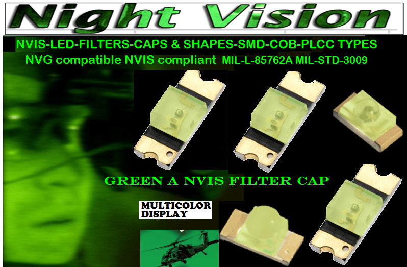 NSSW100DT NICHIA SMD-PLCC LED NVIS MULTI COLOR DISPLAY CARNADA   5050 SMD-PLCC LED NVIS MULTI COLOR DISPLAY CARNADA  330 SMD-PLCC LED NVIS MULTI COLOR DISPLAY CARNADA   330-001 LED NVIS MULTICOLOR DISPLAY FILTER CAP       330-001 LED NVIS MULTICOLOR DISPLAY PCB   330-001 SMD-PLCC LED NVIS MULTI COLOR DISPLAY FILTER CAP       NESSW064AT NICHIA SMD-PLCC LED NVIS MULTI COLOR DISPLAY     NSSW204BT NICHIA SMD-PLCC LED NVIS MULTI COLOR DISPLAY    320 NICHIA SMD-PLCC LED NVIS MULTI COLOR DISPLAY    320-001 LED NVIS MULTICOLOR DISPLAY FILTER CAP 320-001 LED NVIS MULTICOLOR DISPLAY PCB  320-001 SMD-PLCC LED NVIS MULTI COLOR DISPLAY FILTER CAP 320-001 SMD-PLCC LED NVIS MULTI COLOR DISPLAY PCB  460 SMD-PLCC LED NVIS MULTI COLOR DISPLAY L-65196-A0603-003 L-65330-A0603-003 L-65197-B0603-003 L-65250-B0603-003 L-65648-W0603-003 L-65951-W0603-003 L-65401-Y0603-003 L-65402-Y0603-003   L-65403-R0603-003  L-65196-A0805-003 L-65330-A0805-003 L-65197-B0805-003 L-65250-B0805-003 L-65648-W0805-003 L-65951-W0805-003 L-65401-Y0805-003 L-65402-Y0805-003 L-65403-R0805-003L-65196-A1206-002 L-65330-A1206-002 L-65197-B1206-002L-65250-B1206-002L-65648-W1206-002 L-65951-W1206-002L-65401-Y1206-002 955 SMD PLCC LED 955 LED L-65402-Y1206-002  L-65403-R1206-002 L-65196-A1206-003 L-65330-A1206-003 L-65197-B1206-003 L-65250-B1206-003 L-65648-W1206-003L-65951-W1206-003L-65401-Y1206-003L-65402-Y1206-003 955 LED NVIS 955 LED HELICOPTERS NIGHT VISION LIGHTING   955 NVIS FILTER  L-65403-R1206-003L-65196-A320-001L-65330-A320-001L-65197-B320-001 L-65250-B320-001 L-65648-W320-001 L-65951-W320-001 L-65401-Y320-001 L-65402-Y320-001 L-65403-R320-001 L-65196-A670-001 L-65330-A670-001 L-65197-B670-001 L-65250-B670-001 L-65648-W670-001 L-65951-W670-001 L-65401-Y670-001 L-65401-Y670-001 L-65403-R670-001 L-65196-A460-001 L-65196-A460-001 L-65197-B460-001  L-65250-B460-001 L-65648-W460-001 L-65951-W460-001 L-65401-Y460-001 955 Night Vision Imaging Systems (NVIS)  955 NVIS Aircraft Upgrades | Night Vision Goggles 955 PIL